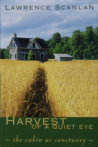 Harvest of a Quiet Eye By Lawrence Scanlan